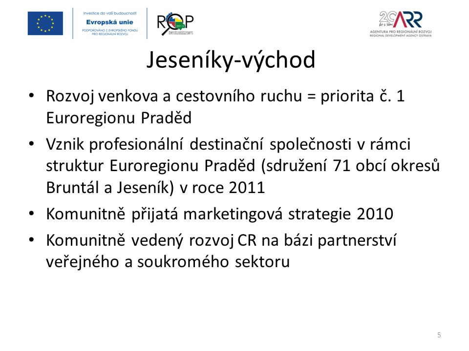 Projekt krajského destinačního managementu Zaměření na tvorbu a podporu prodeje konkrétních produktů určených pro využití jak individuálním turistou tak cestovními kancelářemi a touroperátory (pobyty, pobytové balíčky) Marketingová kampaň zaměřená na podporu prodeje vytvořených produktů Zhodnocení výsledků projektu - na základě návštěvnosti z cílových zahraničních trhů 16
