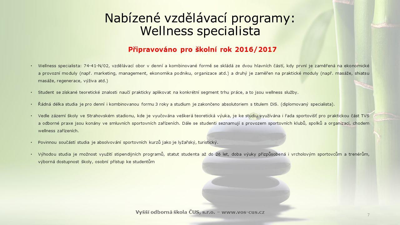 Nabízené vzdělávací programy: Wellness specialista Připravováno pro školní rok 2016/2017  Wellness specialista: 74-41-N/02, vzdělávací obor v denní a