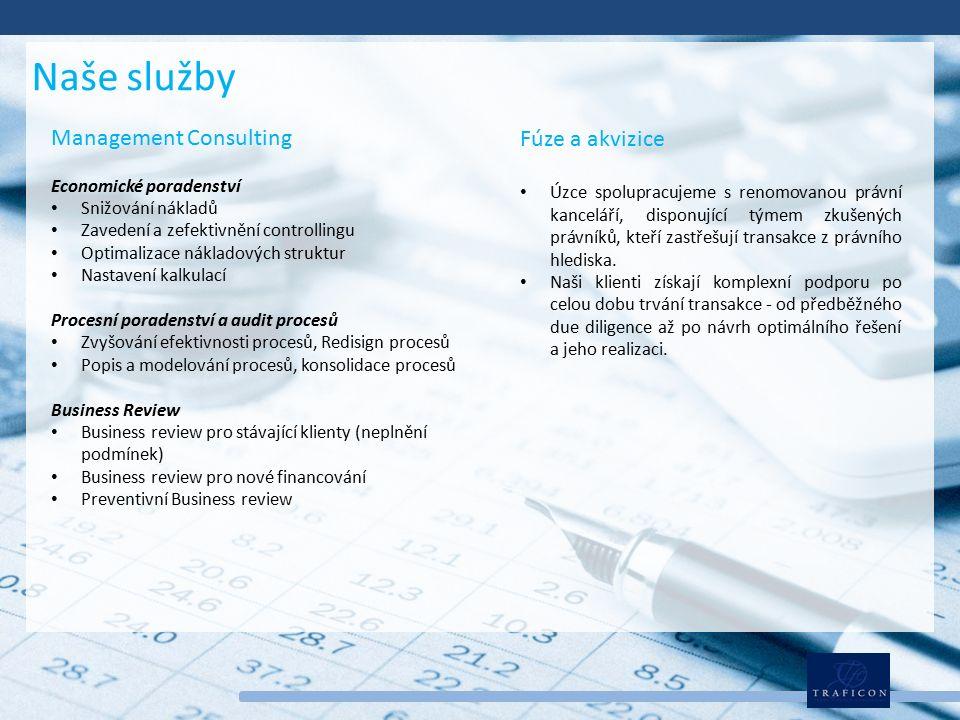 Management Consulting Economické poradenství Snižování nákladů Zavedení a zefektivnění controllingu Optimalizace nákladových struktur Nastavení kalkulací Procesní poradenství a audit procesů Zvyšování efektivnosti procesů, Redisign procesů Popis a modelování procesů, konsolidace procesů Business Review Business review pro stávající klienty (neplnění podmínek) Business review pro nové financování Preventivní Business review Naše služby Fúze a akvizice Úzce spolupracujeme s renomovanou právní kanceláří, disponující týmem zkušených právníků, kteří zastřešují transakce z právního hlediska.