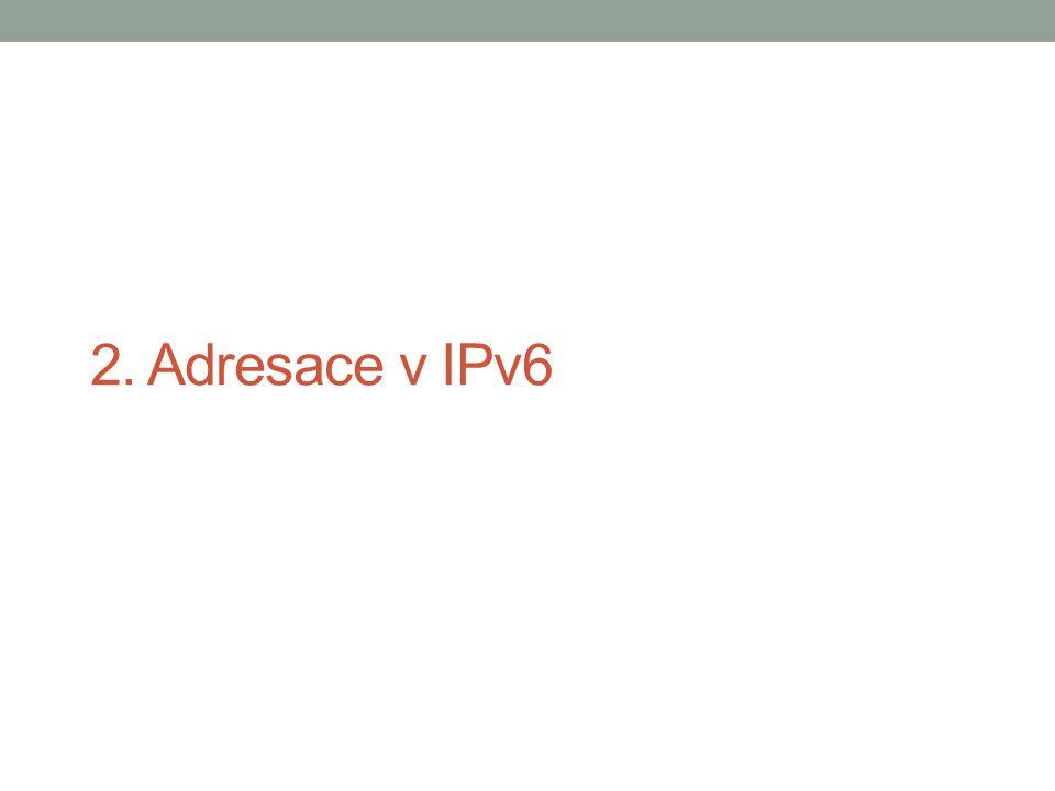 2. Adresace v IPv6