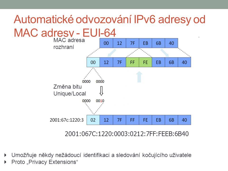 """Automatické odvozování IPv6 adresy od MAC adresy - EUI-64  Umožňuje někdy nežádoucí identifikaci a sledování kočujícího uživatele  Proto """"Privacy Extensions MAC adresa rozhraní Změna bitu Unique/Local 2001:067C:1220:0003:0212:7FF:FEEB:6B40"""