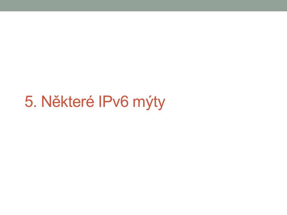 5. Některé IPv6 mýty