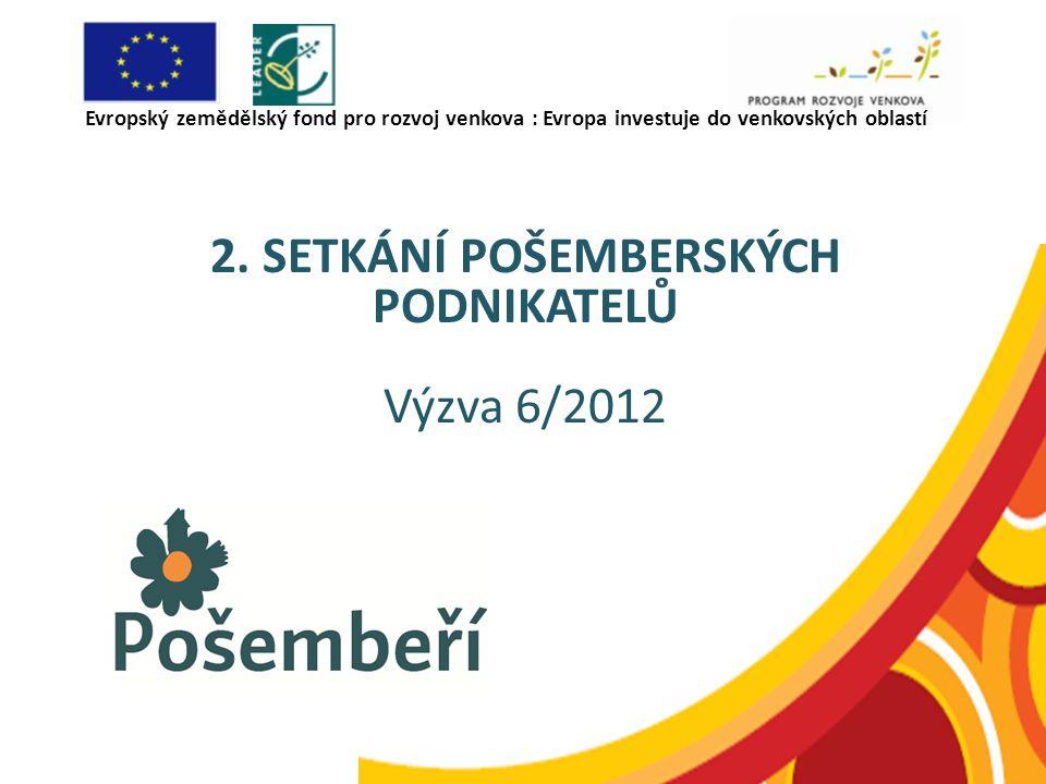 2. SETKÁNÍ POŠEMBERSKÝCH PODNIKATELŮ Výzva 6/2012