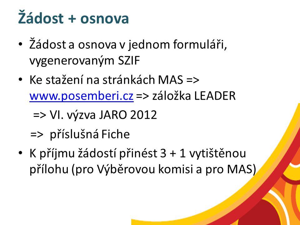 Žádost + osnova Žádost a osnova v jednom formuláři, vygenerovaným SZIF Ke stažení na stránkách MAS => www.posemberi.cz => záložka LEADER www.posemberi