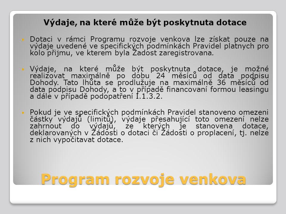Program rozvoje venkova Výdaje, na které může být poskytnuta dotace Dotaci v rámci Programu rozvoje venkova lze získat pouze na výdaje uvedené ve spec