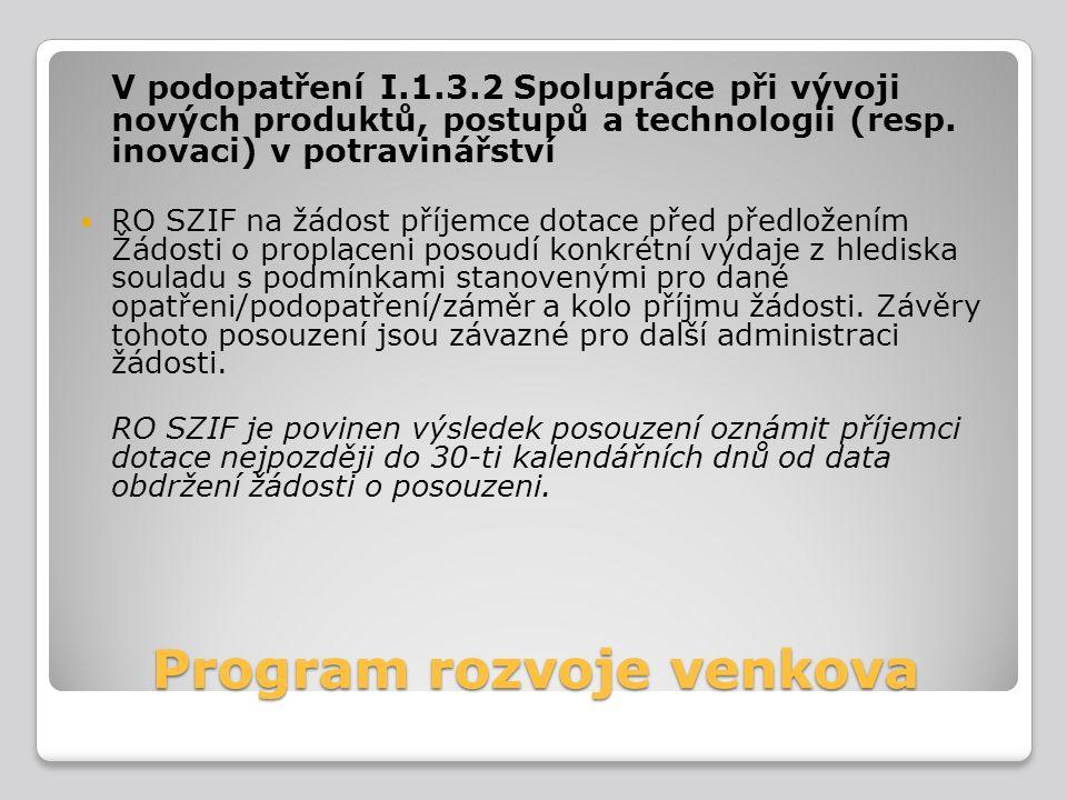 Program rozvoje venkova V podopatření I.1.3.2 Spolupráce při vývoji nových produktů, postupů a technologii (resp. inovaci) v potravinářství RO SZIF na