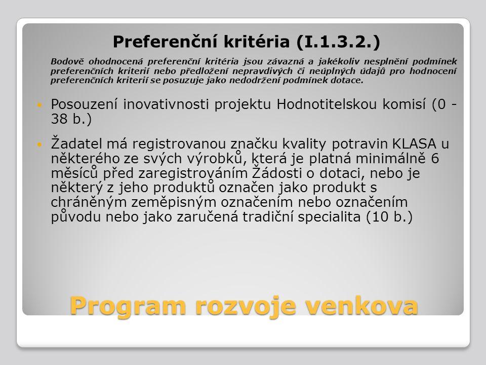 Program rozvoje venkova Preferenční kritéria (I.1.3.2.) Bodově ohodnocená preferenční kritéria jsou závazná a jakékoliv nesplnění podmínek preferenční