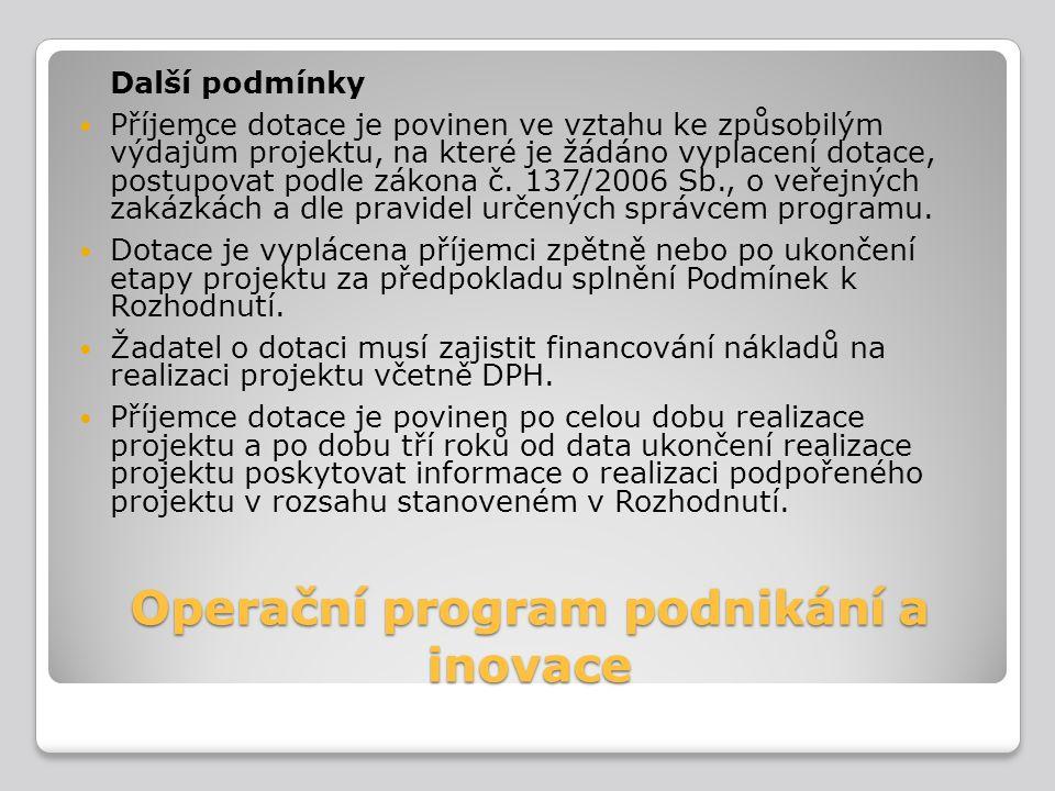Operační program podnikání a inovace Další podmínky Příjemce dotace je povinen ve vztahu ke způsobilým výdajům projektu, na které je žádáno vyplacení