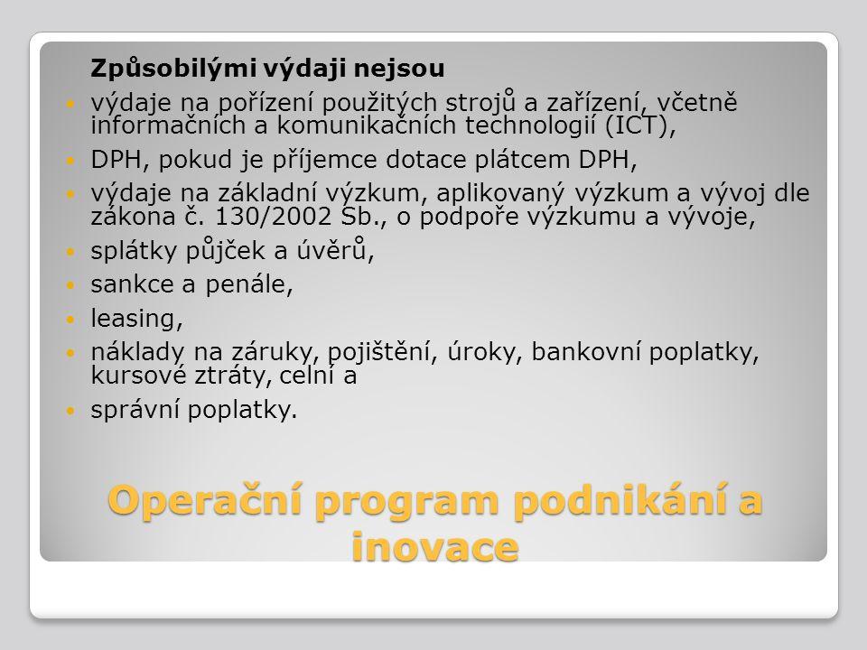 Operační program podnikání a inovace Způsobilými výdaji nejsou výdaje na pořízení použitých strojů a zařízení, včetně informačních a komunikačních tec