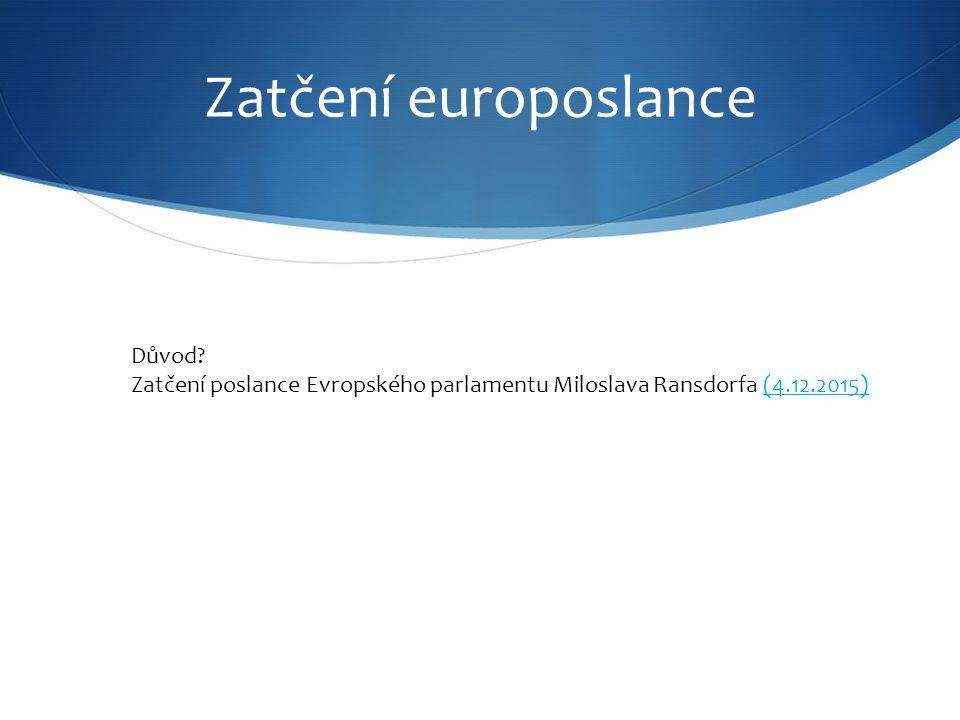 Zatčení europoslance Důvod.