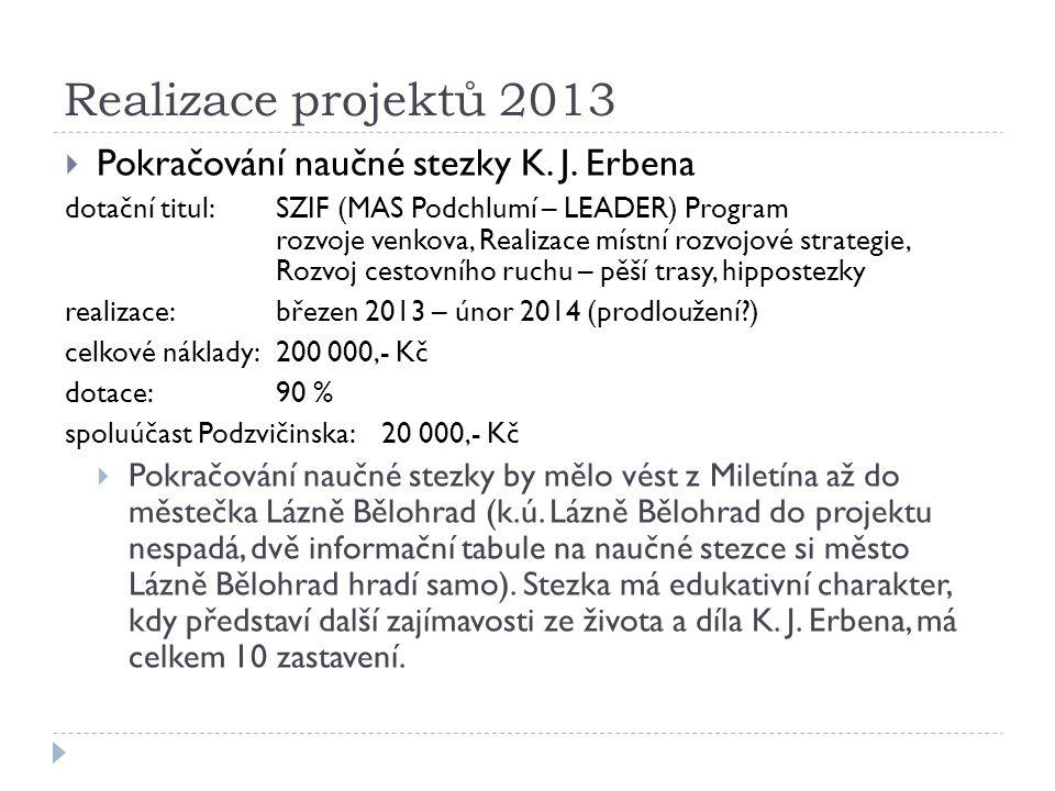 Realizace projektů 2013  Pokračování naučné stezky K.