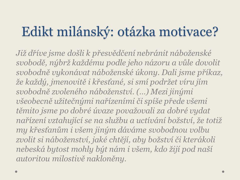 Edikt milánský: otázka motivace.