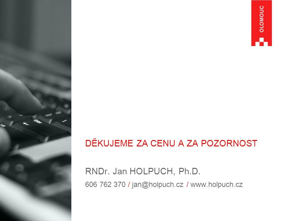 DĚKUJEME ZA CENU A ZA POZORNOST RNDr. Jan HOLPUCH, Ph.D. 606 762 370 / jan@holpuch.cz / www.holpuch.cz