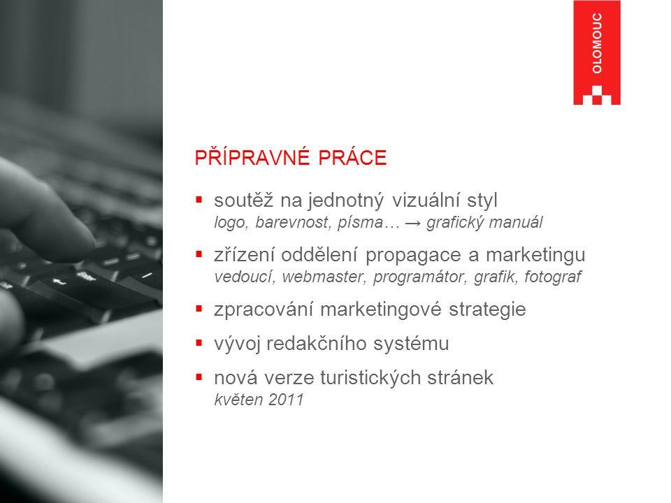 PŘÍPRAVNÉ PRÁCE  soutěž na jednotný vizuální styl logo, barevnost, písma… → grafický manuál  zřízení oddělení propagace a marketingu vedoucí, webmas