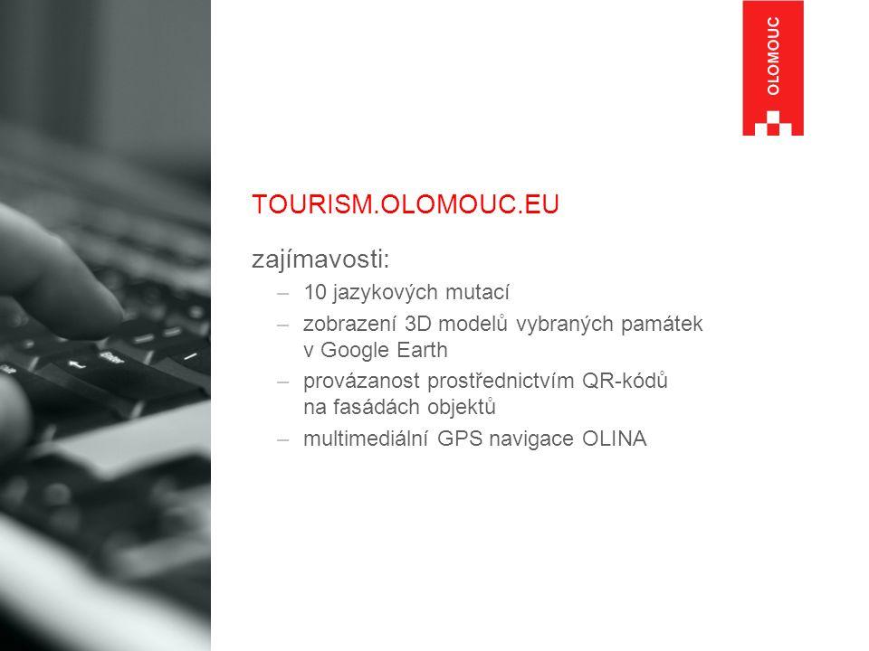 TOURISM.OLOMOUC.EU zajímavosti: –10 jazykových mutací –zobrazení 3D modelů vybraných památek v Google Earth –provázanost prostřednictvím QR-kódů na fa
