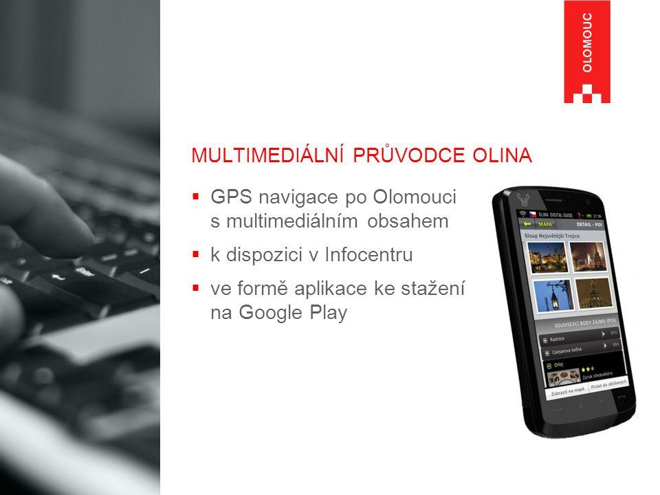 MULTIMEDIÁLNÍ PRŮVODCE OLINA  GPS navigace po Olomouci s multimediálním obsahem  k dispozici v Infocentru  ve formě aplikace ke stažení na Google P