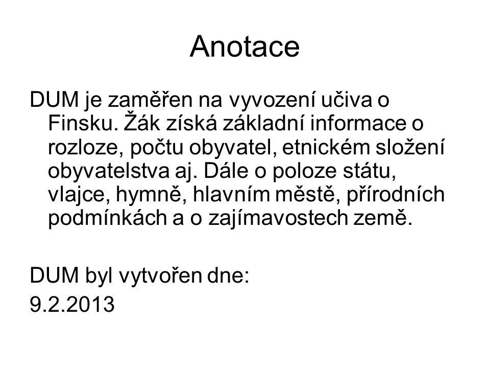 Anotace DUM je zaměřen na vyvození učiva o Finsku.