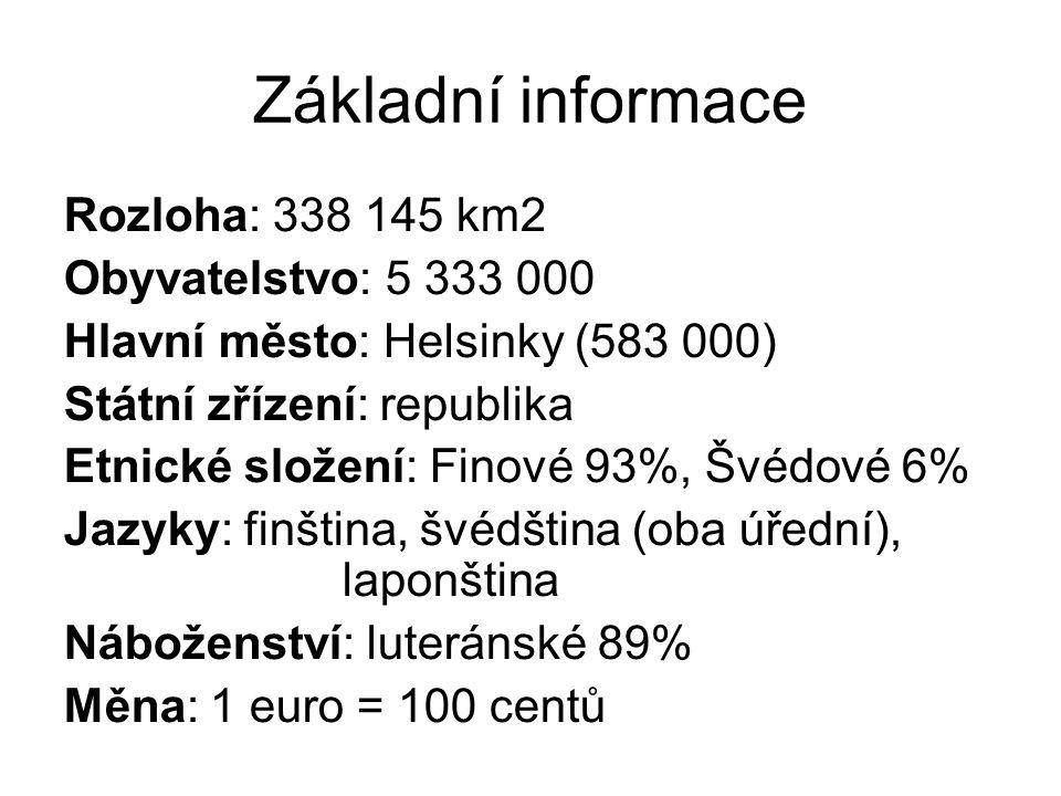 Základní informace Rozloha: 338 145 km2 Obyvatelstvo: 5 333 000 Hlavní město: Helsinky (583 000) Státní zřízení: republika Etnické složení: Finové 93%, Švédové 6% Jazyky: finština, švédština (oba úřední), laponština Náboženství: luteránské 89% Měna: 1 euro = 100 centů