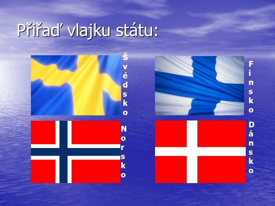 ŠvédskoŠvédsko FinskoFinsko NorskoNorsko DánskoDánsko