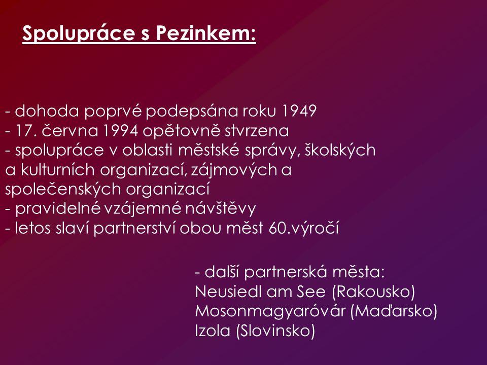 - dohoda poprvé podepsána roku 1949 - 17. června 1994 opětovně stvrzena - spolupráce v oblasti městské správy, školských a kulturních organizací, zájm
