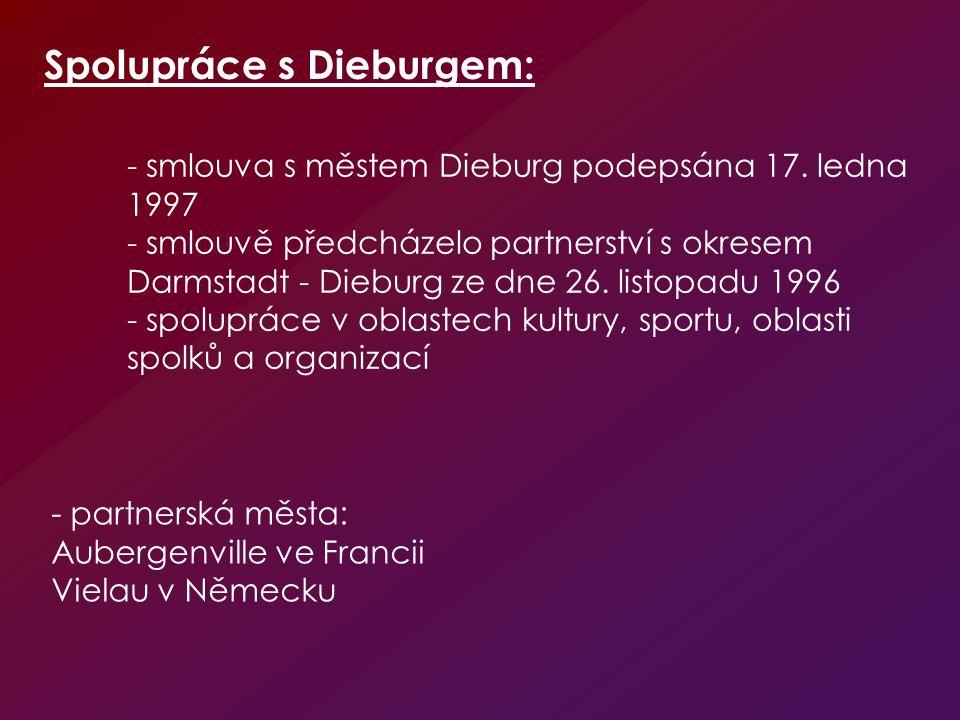 - smlouva s městem Dieburg podepsána 17. ledna 1997 - smlouvě předcházelo partnerství s okresem Darmstadt - Dieburg ze dne 26. listopadu 1996 - spolup
