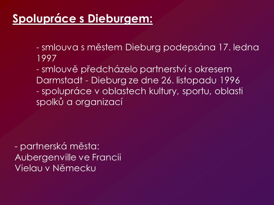 - smlouva s městem Dieburg podepsána 17.