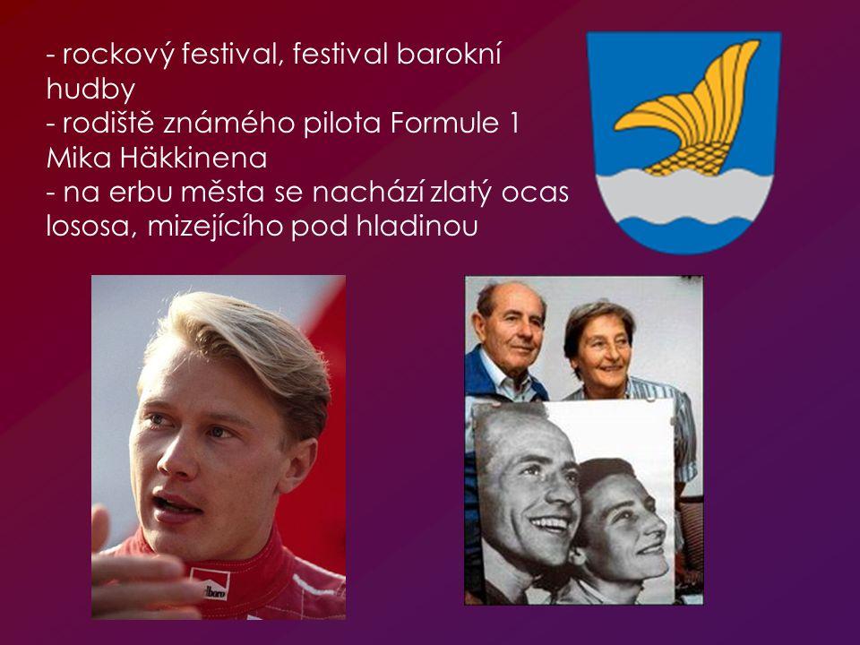 - rockový festival, festival barokní hudby - rodiště známého pilota Formule 1 Mika Häkkinena - na erbu města se nachází zlatý ocas lososa, mizejícího