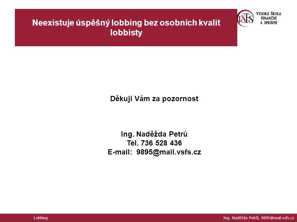 Neexistuje úspěšný lobbing bez osobních kvalit lobbisty Lobbing Ing.