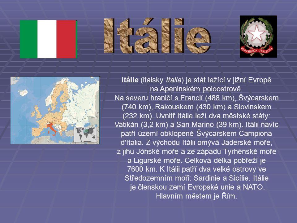 Itálie (italsky Italia) je stát ležící v jižní Evropě na Apeninském poloostrově.