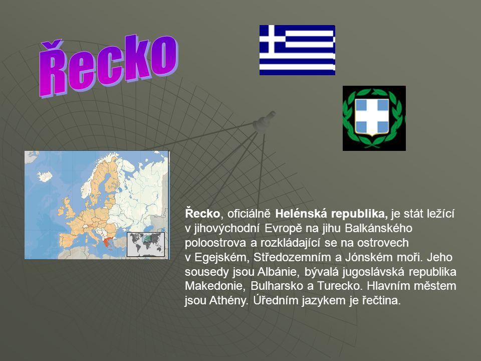 Řecko, oficiálně Helénská republika, je stát ležící v jihovýchodní Evropě na jihu Balkánského poloostrova a rozkládající se na ostrovech v Egejském, Středozemním a Jónském moři.