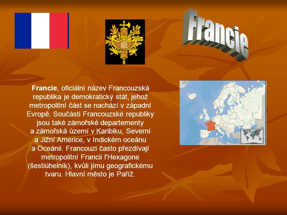 Francie, oficiální název Francouzská republika je demokratický stát, jehož metropolitní část se nachází v západní Evropě.
