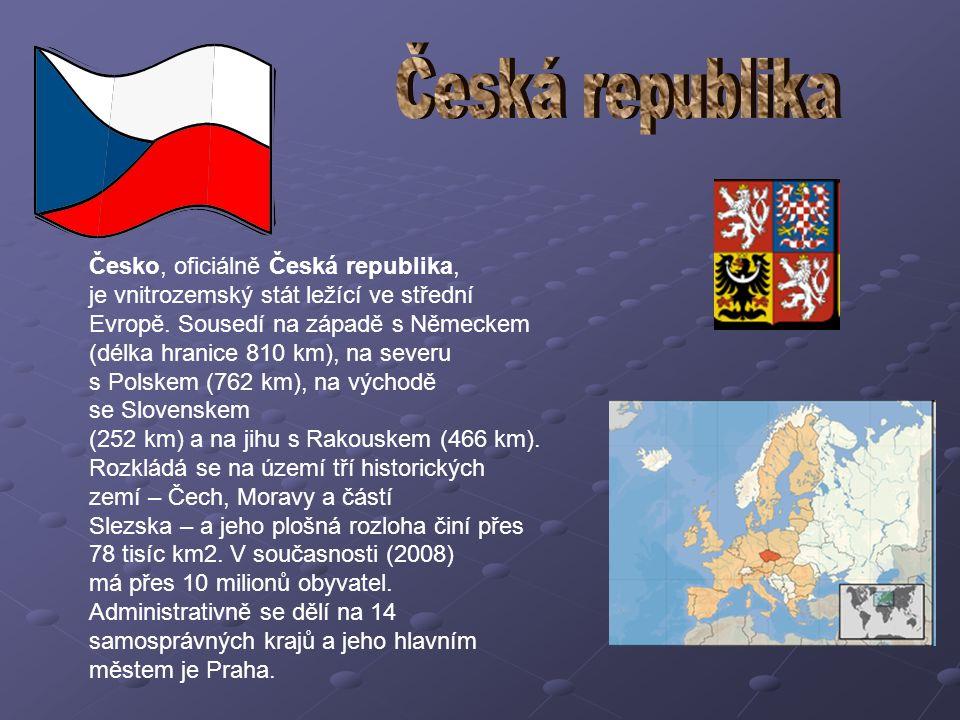 Česko, oficiálně Česká republika, je vnitrozemský stát ležící ve střední Evropě.
