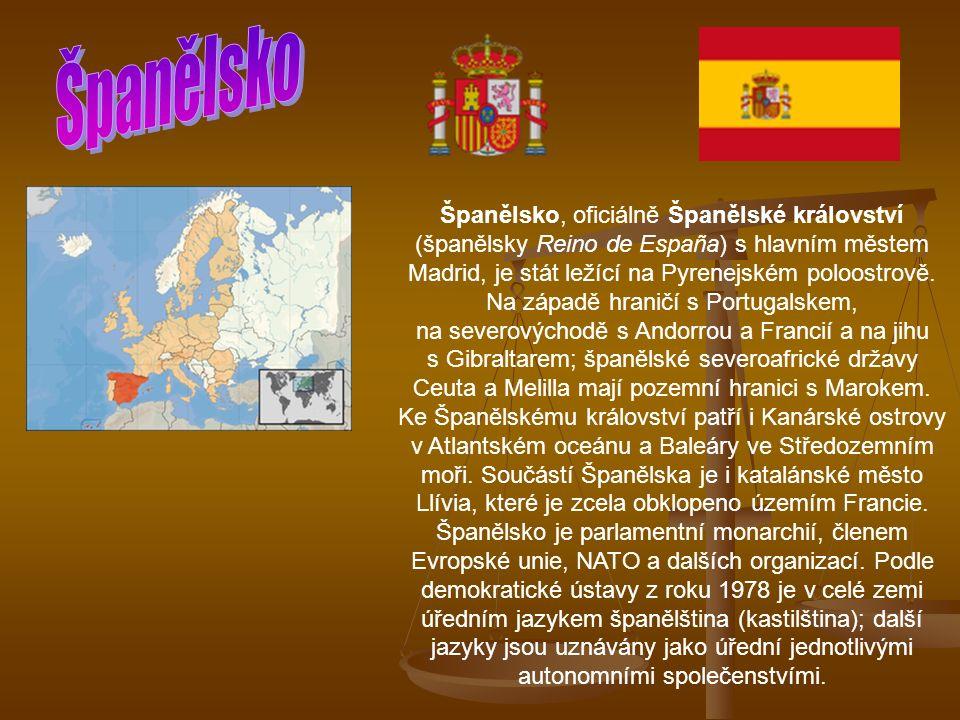 Španělsko, oficiálně Španělské království (španělsky Reino de España) s hlavním městem Madrid, je stát ležící na Pyrenejském poloostrově.