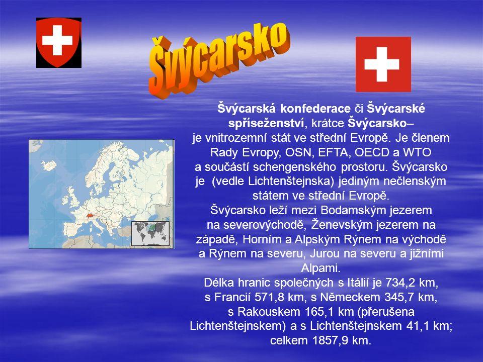 Švýcarská konfederace či Švýcarské spříseženství, krátce Švýcarsko– je vnitrozemní stát ve střední Evropě.