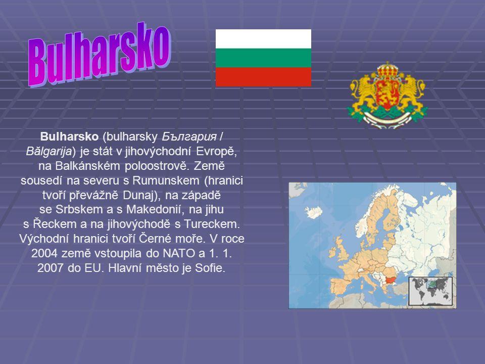 Bulharsko (bulharsky България / Bălgarija) je stát v jihovýchodní Evropě, na Balkánském poloostrově.