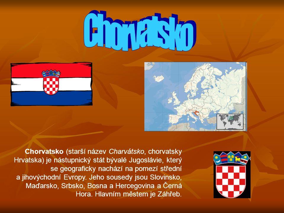 Chorvatsko (starší název Charvátsko, chorvatsky Hrvatska) je nástupnický stát bývalé Jugoslávie, který se geograficky nachází na pomezí střední a jihovýchodní Evropy.