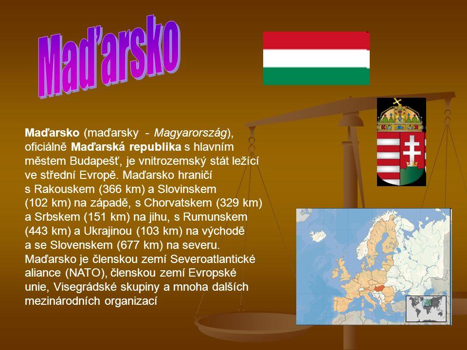 Maďarsko (maďarsky - Magyarország), oficiálně Maďarská republika s hlavním městem Budapešť, je vnitrozemský stát ležící ve střední Evropě.
