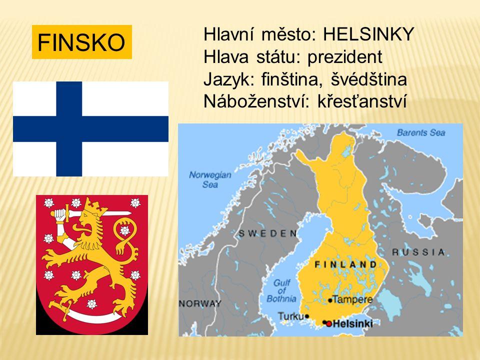 FINSKO Hlavní město: HELSINKY Hlava státu: prezident Jazyk: finština, švédština Náboženství: křesťanství