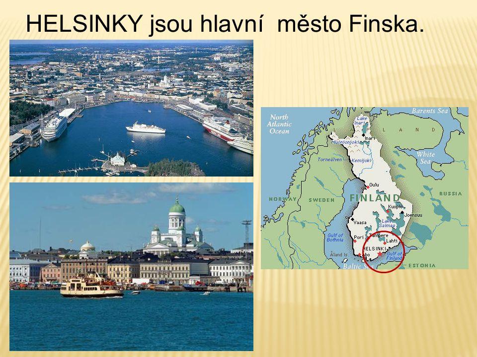 HELSINKY jsou hlavní město Finska.