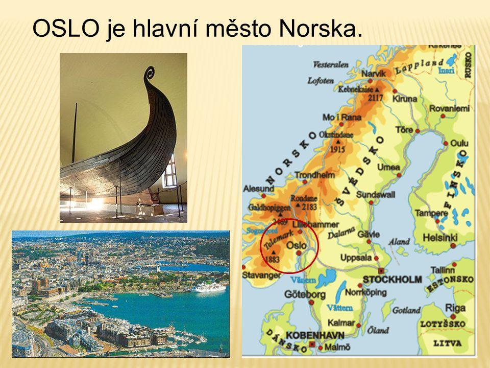OSLO je hlavní město Norska.