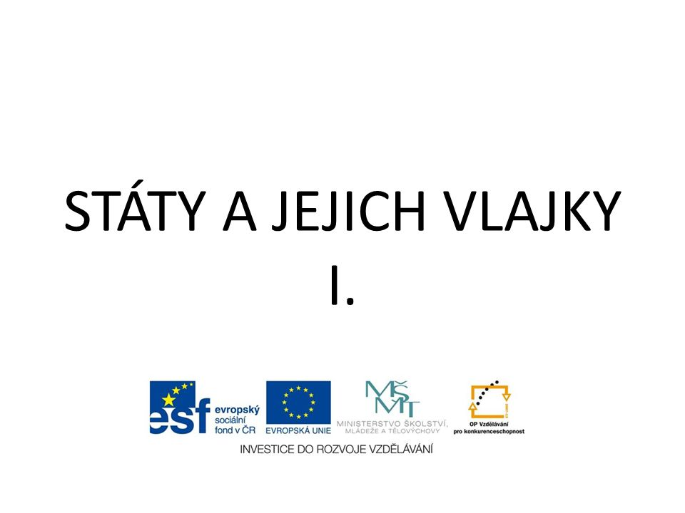 STÁTY A JEJICH VLAJKY I.