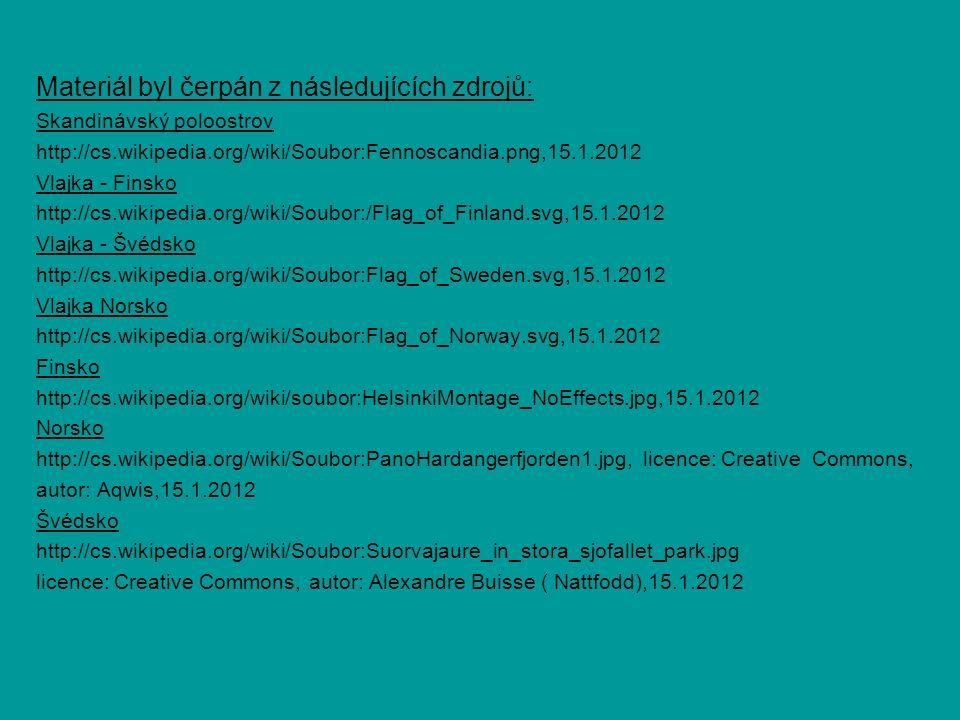 Materiál byl čerpán z následujících zdrojů: Skandinávský poloostrov http://cs.wikipedia.org/wiki/Soubor:Fennoscandia.png,15.1.2012 Vlajka - Finsko htt