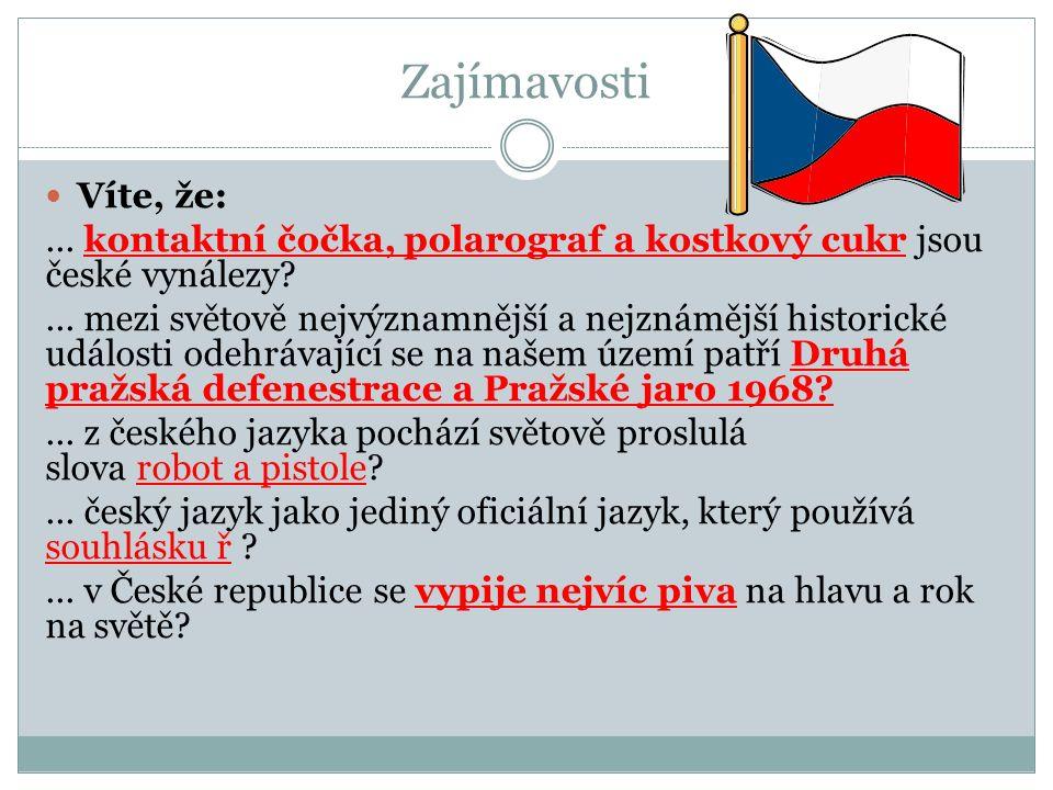 Zajímavosti Víte, že:... kontaktní čočka, polarograf a kostkový cukr jsou české vynálezy ...