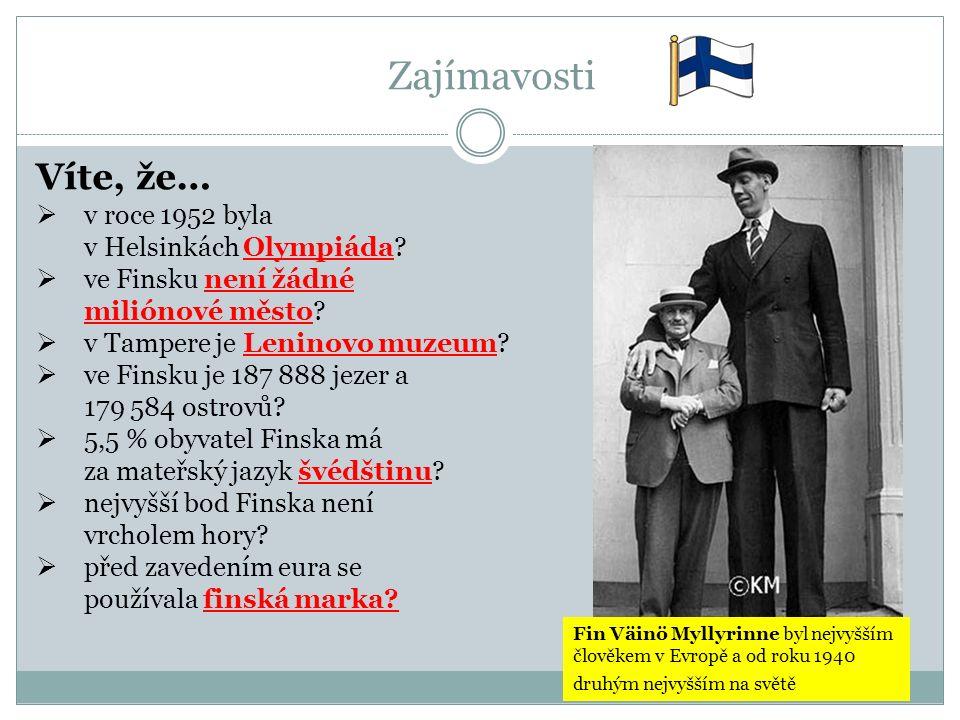 Zajímavosti Víte, že…  v roce 1952 byla v Helsinkách Olympiáda.