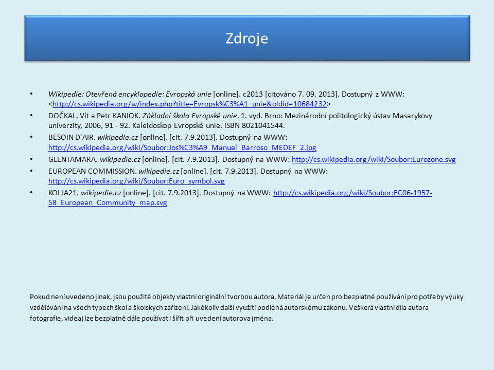 Zdroje Wikipedie: Otevřená encyklopedie: Evropská unie [online].