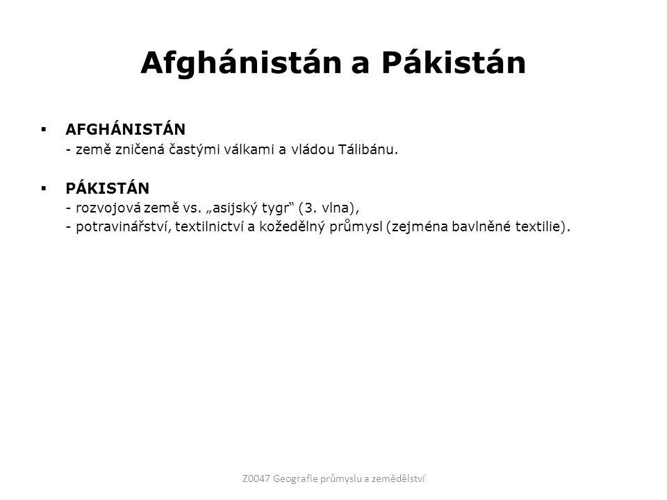 """Afghánistán a Pákistán  AFGHÁNISTÁN - země zničená častými válkami a vládou Tálibánu.  PÁKISTÁN - rozvojová země vs. """"asijský tygr"""" (3. vlna), - pot"""