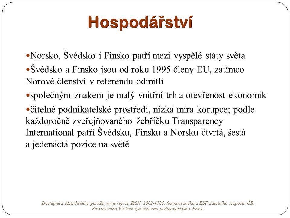 Hospodá ř ství Norsko, Švédsko i Finsko patří mezi vyspělé státy světa Švédsko a Finsko jsou od roku 1995 členy EU, zatímco Norové členství v referend
