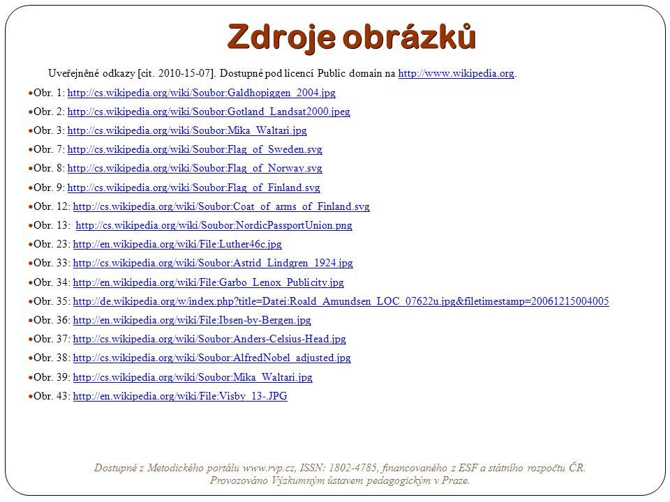 Zdroje obrázk ů Uveřejněné odkazy [cit. 2010-15-07]. Dostupné pod licencí Public domain na http://www.wikipedia.org.http://www.wikipedia.org Obr. 1: h