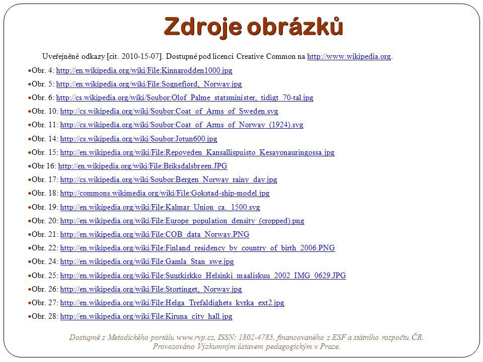 Zdroje obrázk ů Uveřejněné odkazy [cit. 2010-15-07]. Dostupné pod licencí Creative Common na http://www.wikipedia.org.http://www.wikipedia.org Obr. 4: