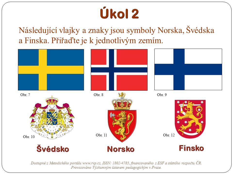 Úkol 2 Následující vlajky a znaky jsou symboly Norska, Švédska a Finska. Přiřaďte je k jednotlivým zemím. Dostupné z Metodického portálu www.rvp.cz, I